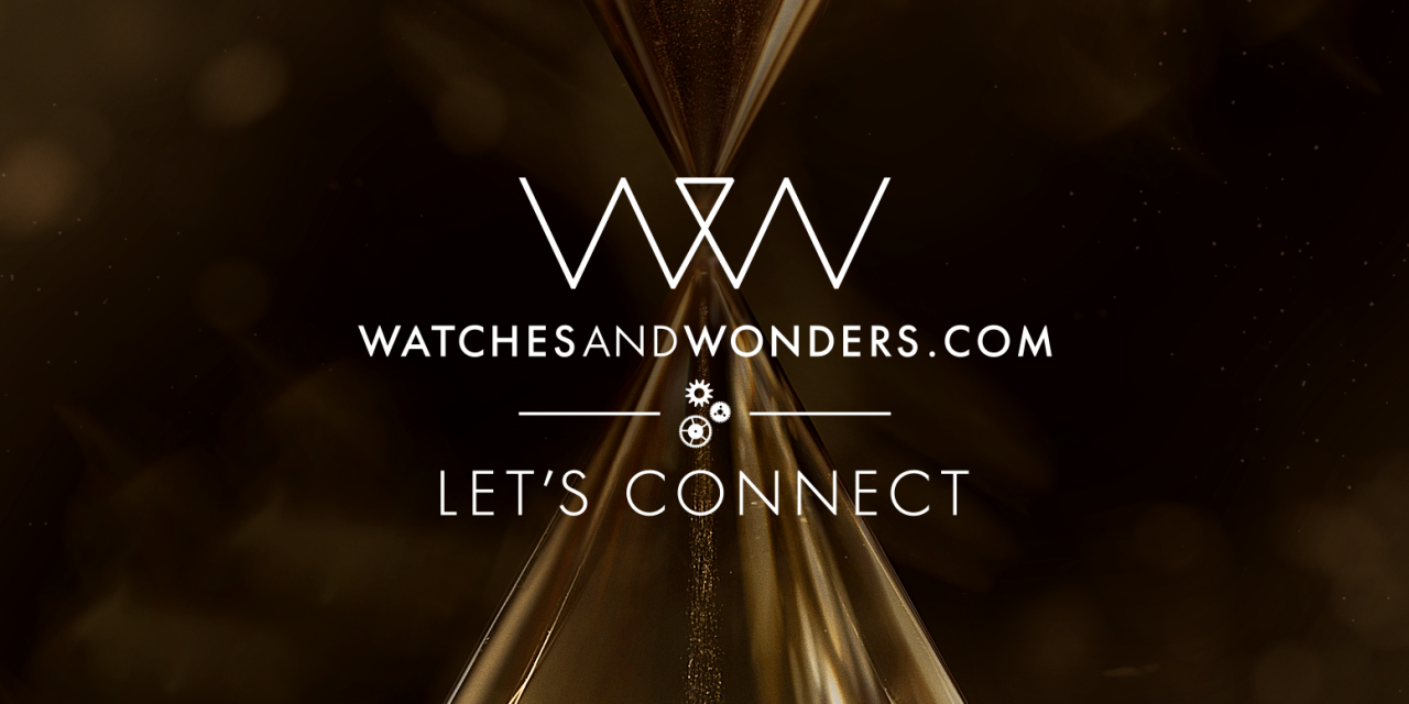 WATCHES & WONDERS LANCE  SA PLATEFORME DIGITALE LE 25 AVRIL 2020