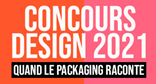 CONCOURS DESIGN 2021, quand le packaging raconte …